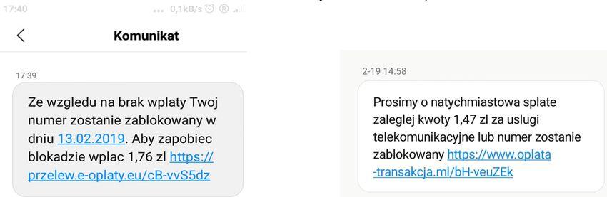 """Przykład wiadomości sms rozyłanej przez przestępców: """"Ze wzgledu na brak wpłaty Twoj numer zostanie zablokowany w dniu 13.02.2019. Aby zapobiec blokadzie wplac 1,76 zł https://przelew.e-oplaty.eu/cB-vvS5dz"""" i drugi tekst:"""" Prosimy o natychmiastowa splate zaleglej kwoty 1,47 zl za uslugi telekomunukacyjne lub numer zostanie zablokowany https://www.oplata-transkacja.ml/bH-veuZEk"""""""