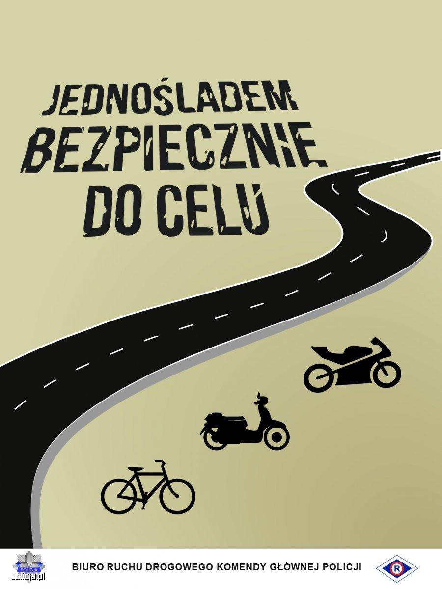 Na szaro-zieolnym  tle znajduje się kręta droga (jezdnia) w kolorze czarnym, a obok sylwetki motocykla, motoroweru i roweru w kolorze czarnym. U góry widnieje hasło: Jednośladem bezpiecznie do celu.